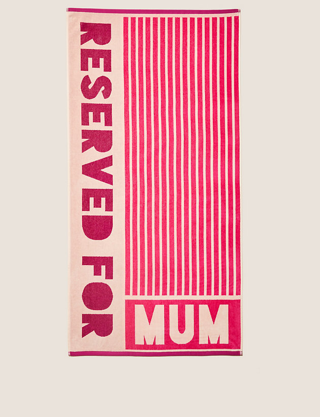 Pure Cotton Reserved For Mum Beach Towel